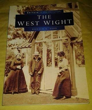 West Wight in Old Photographs (Britain in Old Photographs): Parr, Donald A.