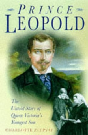 9780750913089: Prince Leopold: The Untold Story of Queen Victoria's Youngest Son