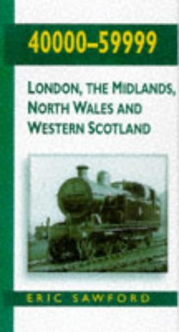 Steam Locomotives, 1955 : 40000-59999 - London, the Midlands, North Wales and Western Scotland: ...