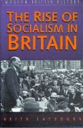 9780750913409: The Rise of Socialism in Britain: 1881-1951 (Sutton Studies in Modern British History)