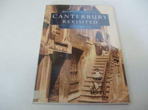 9780750913607: Canterbury Revisited in Old Photographs (Britain in Old Photographs)