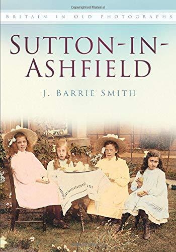9780750913737: Sutton-in-Ashfield (Britain in old photographs)
