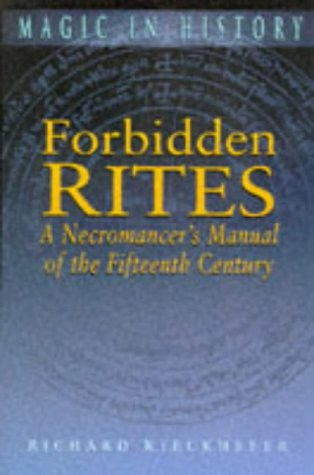 9780750913799: Forbidden Rites: Necromancer's Manual of the Fifteenth Century (Magic in History)