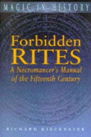 Magic in History Forbidden Rites A Necromancer's: Kieckhefer,Richard