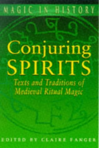 9780750913829: Conjuring Spirits: Texts and Traditions of Medieval Ritual Magic (Magin in History Series)