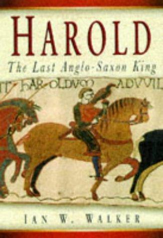 9780750913881: Harold: The Last Anglo-Saxon King