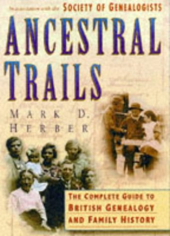 9780750914185: Ancestral Trails: Complete Guide to British Genealogy and Family History