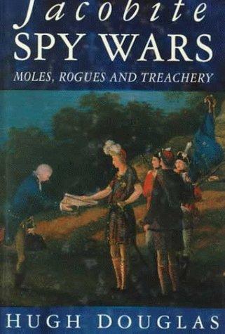 9780750914253: Jacobite Spy Wars: Moles, Rogues and Treachery