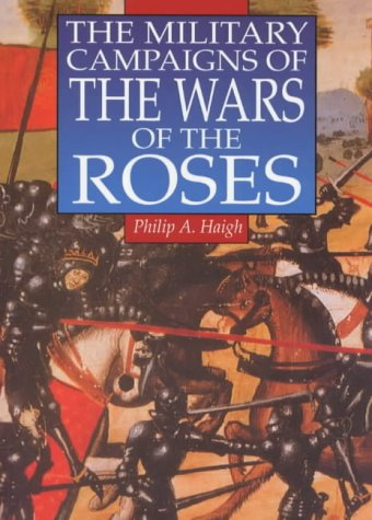 9780750914307: The Military Campaigns of the Wars of the Roses (Illustrated History Paperbacks)