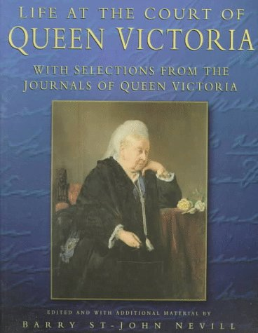 Life at the Court of Queen Victoria: Nevill, Barry St. John