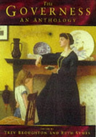 The Governess [ An Anthology ].: Broughton. Trev. and Ruth Symes. [ Editors ].
