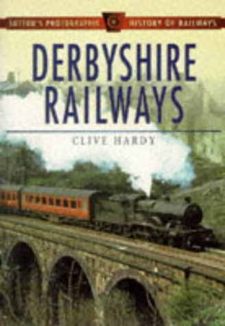 Derbyshire Railways: Mike Hitches, Jim