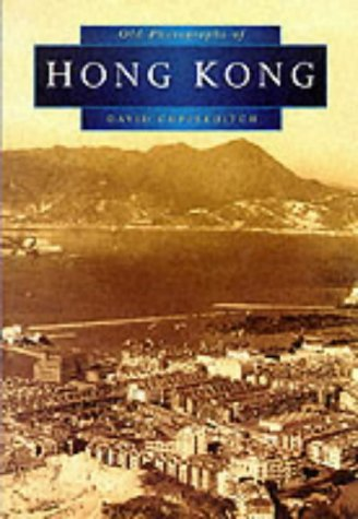 9780750915427: Hong Kong in Old Photographs (Britain in Old Photographs)