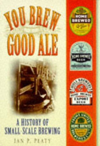 You Brew Good Ale: A History of Home-brewed Ales