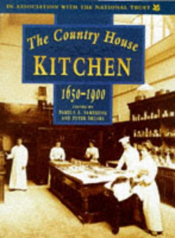 The Country House Kitchen 1650-1900: Sambrook, Pamela A.; Brears, Peter