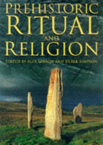 9780750915977: Prehistoric Ritual and Religion: Essays in Honour of Aubrey Burl