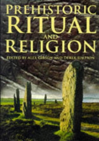 9780750915984: Prehistoric Ritual and Religion: Essays in Honour of Aubrey Burl