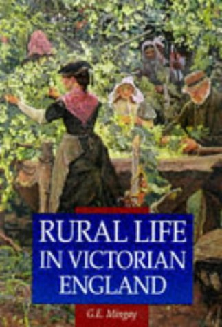 Rural Life in Victorian England (Sutton Illustrated History Paperbacks): Mingay, G. E.