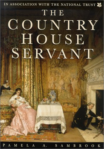 The Country House Servant: Sambrook, Pamela A.
