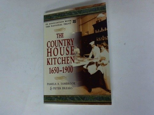 9780750916424: The Country House Kitchen 1650-1900