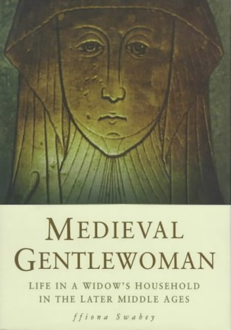 9780750916448: Medieval Gentelwoman: Life in a Gentry Household in the Later Middle Ages (Military Handbooks)