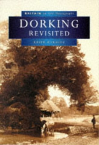 9780750916523: Dorking Revisited (Britain in Old Photographs)