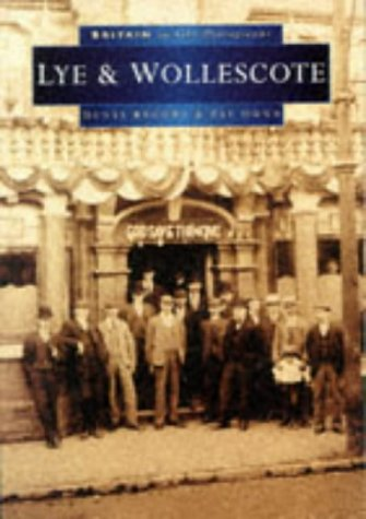 Lye and Wollescote (Britain in Old Photographs) (0750916575) by Brooks, Denys; Dunn, Pat