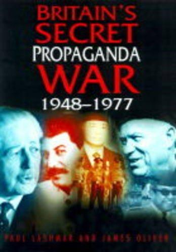 Britain's Secret Propaganda War: Oliver, James, Lashmar, Paul