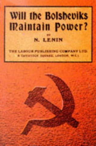 Will the Bolsheviks Maintain Power? (The workers': Lenin, V.I.