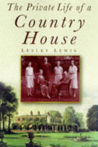 The Private Life of a Country House: Lesley Lewis