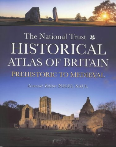 9780750916790: The National Trust Historical Atlas of Britain: Prehistoric to Medieval Period