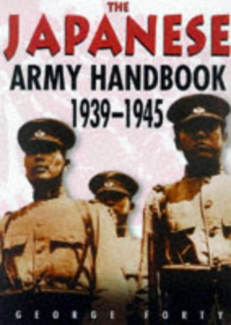 Japanese Army Handbook 1939-1945: Forty, George