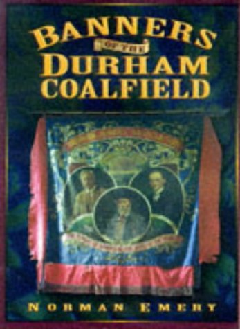 Banners of the Durham Coalfield.