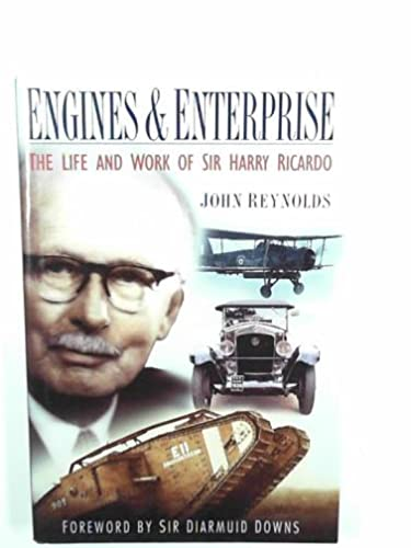 Engines & Enterprise : The Life and Work of Sir Harry Ricardo: John Reynolds