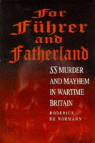 9780750917261: For Fuhrer and Fatherland - SS Murder and Mayhem in Wartime Britain