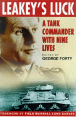 LEAKEY'S LUCK - A Tank Commander with Nine Lives.: Leakey, Maj.Gen Rea, DSO, MC & 2 bars, with...
