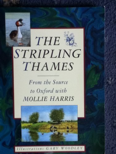 The Stripling Thames: From the Source to Oxford with Mollie Harris (0750917466) by Harris, Mollie