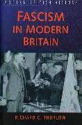 Fascism in Modern Britain: Richard C Thurlow