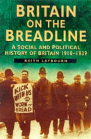 9780750917520: Britain on the Breadline: A Social and Political History of Britain 1918-1939 (Sutton Illustrated History Paperbacks)