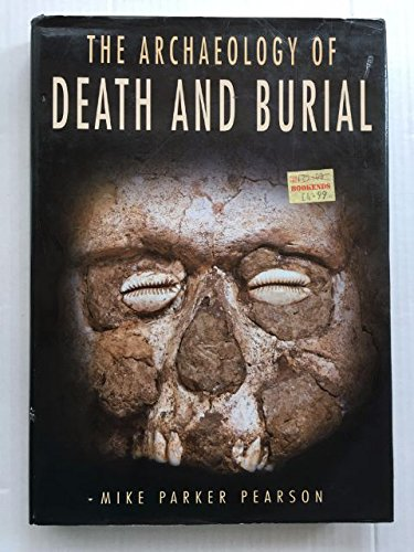 9780750917773: The Archaeology of Death and Burial
