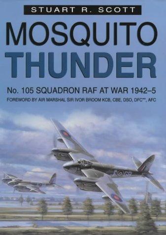 9780750918008: Mosquito Thunder: No. 105 Squadron Raf at War 1942-45