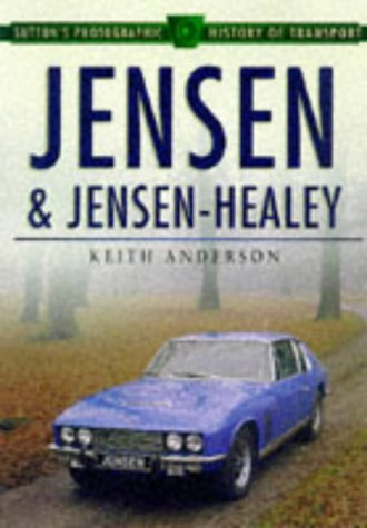 Jensen and Jensen-Healey (Sutton's Photographic History of Transport): Anderson, Keith