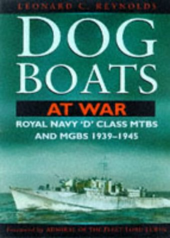 Dog Boats at War: A History of the Operations of the Royal Navy d Class Fairmile Motor Torpedo ...