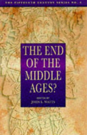 9780750918282: The End of the Middle Ages? (Fifteenth Century) (Fifteenth Century Series)