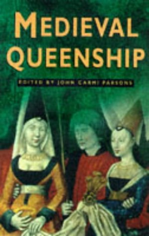 9780750918312: Medieval Queenship (Sutton Illustrated History Paperbacks)