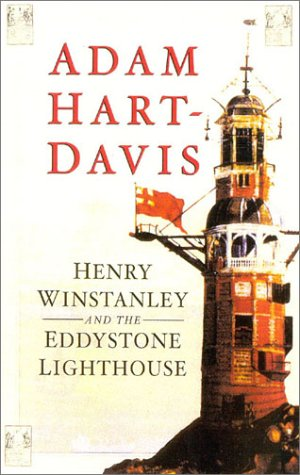 Henry Winstanley and the Eddystone Lighthouse.