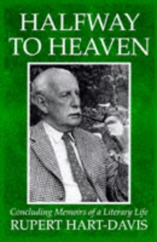 Halfway to Heaven: Concluding Memoirs of a Literary Life