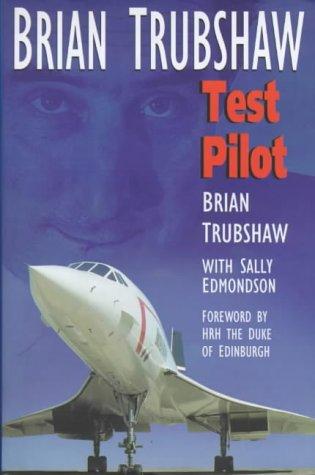 9780750918381: Brian Trubshaw: Test Pilot