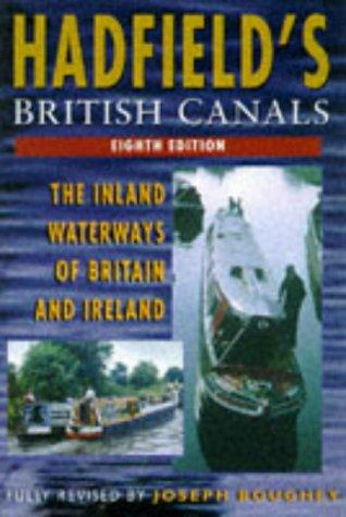 Hadfield's British Canals: The Inland Waterways of Britain and Ireland: Boughey, Joseph