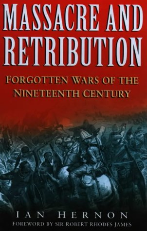 9780750918466: Massacre and Retribution: Forgotten Colonial Wars of the 19th Century (Forgotten Wars 1)